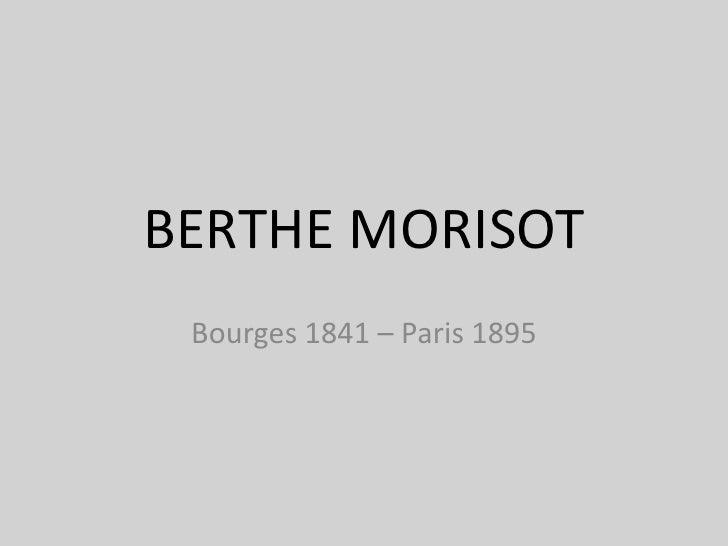 BERTHE MORISOT<br />Bourges 1841 – Paris 1895<br />