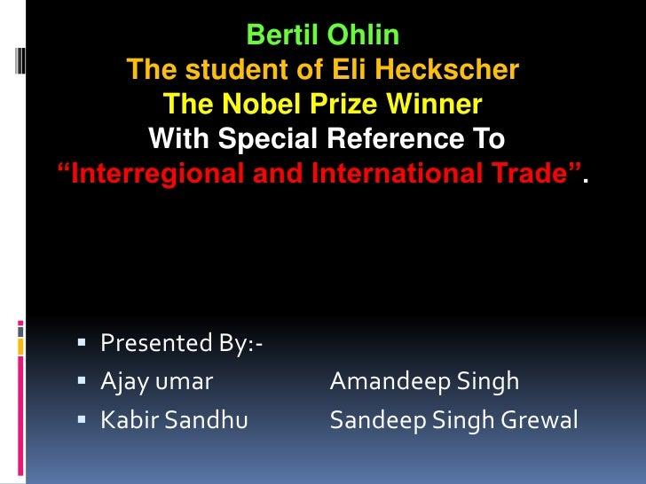 "Bertil Ohlin<br />The student of Eli Heckscher<br />The Nobel Prize Winner<br />With Special Reference To <br />""Interregi..."