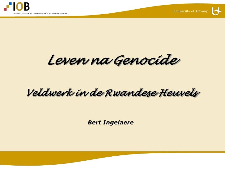 University of Antwerp        Leven na Genocide  Veldwerk in de Rwandese Heuvels             Bert Ingelaere