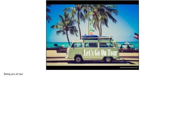 Let'sGoOnTour https://pixabay.com/en/vw-camper-volkswagen-vw-car-336606/ Taking you on tour