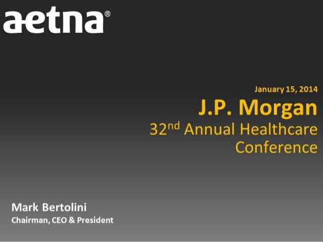 Mark Bertolini of Aetna at JP Morgan Healthcare 2014