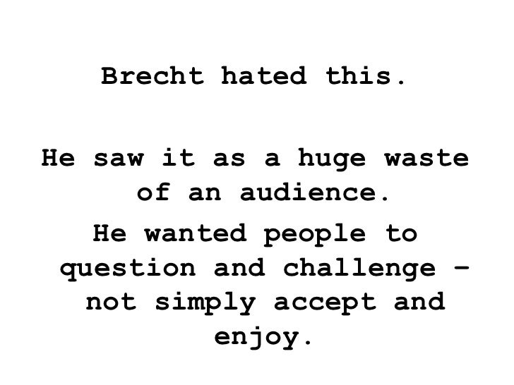 an analysis of bertolt brechts epic theater Brecht's 'epic theatre' and 'verfremdungseffekt' techniques epic theatre proposed that a play should not my five first steps for an actor's.