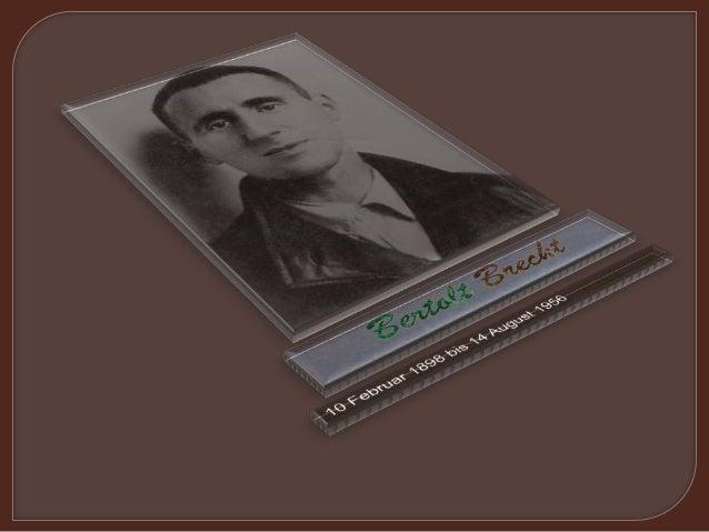 Er war ein Dichter. Bertolt Brecht wurde in Augsburg, Bayern geboren.