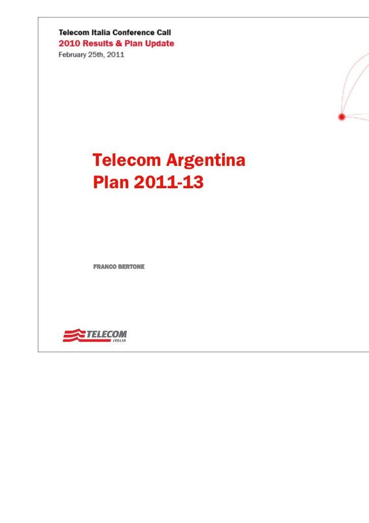 Telecom ArgentinaPlan 2011-13FRANCO BERTONE