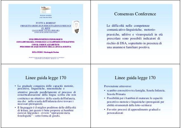 """""""  Direttore scientifico prof. Giacomo Stella  Consensus Conference  TUTTI A BORDO! PROGETTO IRIDE DI INTERCETTAZIONE PREC..."""
