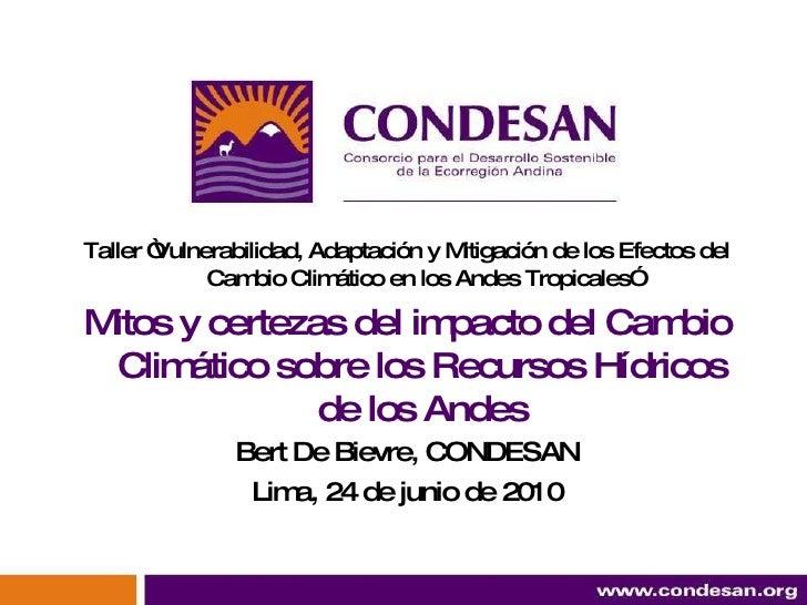 """Taller """"Vulnerabilidad, Adaptación y Mitigación de los Efectos del Cambio Climático en los Andes Tropicales"""" Mitos y certe..."""