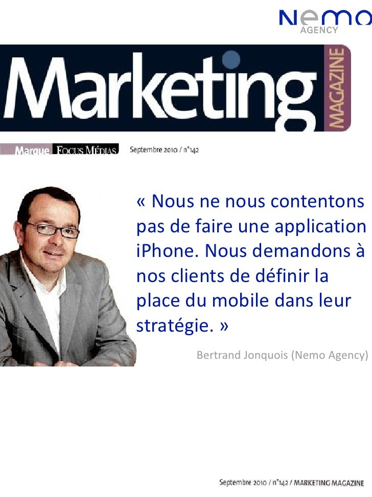 « Nous ne nous contentons pas de faire une application iPhone. Nous demandons à nos clients de définir la place du mobile ...