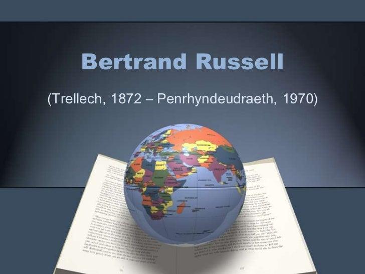 Bertrand Russell(Trellech, 1872 – Penrhyndeudraeth, 1970)
