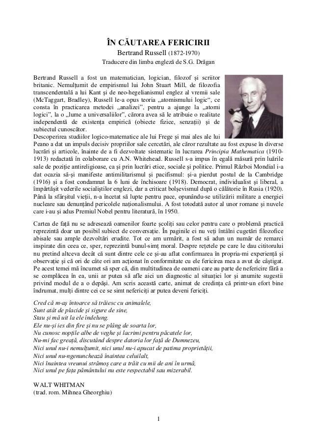 1 ÎN CĂUTAREA FERICIRII Bertrand Russell (1872‐1970) Traducere din limba engleză de S.G. Drăgan Bertrand Russell a fost un...