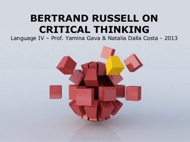Page 1BERTRAND RUSSELL ONCRITICAL THINKINGLanguage IV – Prof. Yamina Gava & Natalia Dalla Costa - 2013