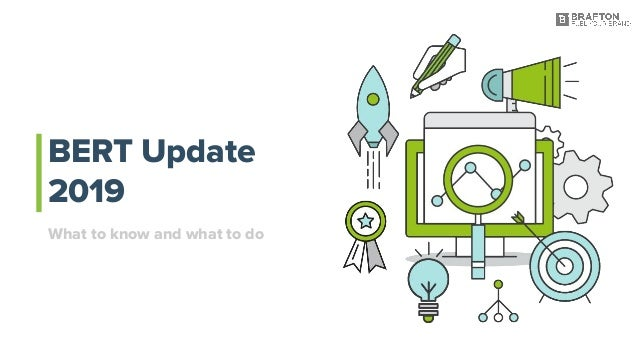 BERT Update 2019 What to know and what to do