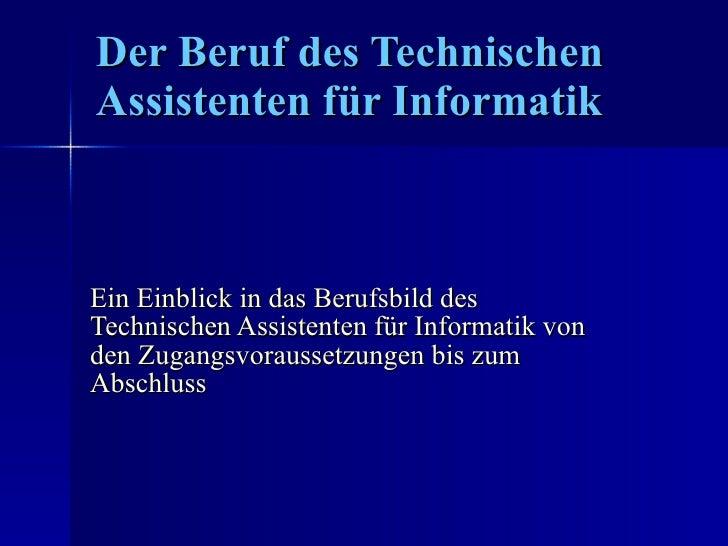 Der Beruf des Technischen Assistenten für Informatik Ein Einblick in das Berufsbild des Technischen Assistenten für Inform...