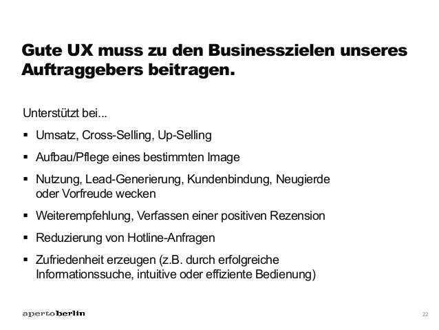 Gute UX muss zu den Businesszielen unseres Auftraggebers beitragen. Unterstützt bei... § Umsatz, Cross-Selling, Up-Selli...