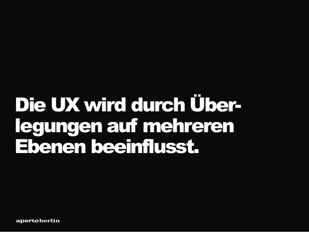Die UX wird durch Über- legungen auf mehreren Ebenen beeinflusst.