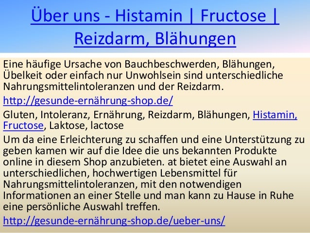 Über uns - Histamin | Fructose | Reizdarm, Blähungen Eine häufige Ursache von Bauchbeschwerden, Blähungen, Übelkeit oder e...