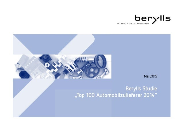"Berylls Studie ""Top 100 Automobilzulieferer 2014"" Mai 2015"