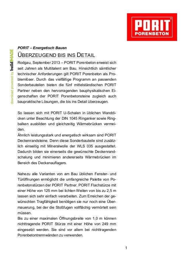 1 PORIT – Energetisch Bauen ÜBERZEUGEND BIS INS DETAIL Rodgau, September 2013 – PORIT Porenbeton erweist sich seit Jahren ...