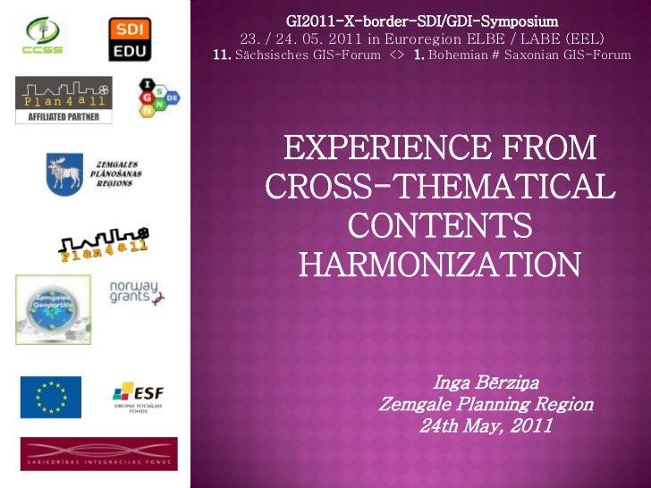 GI2011-X-border-SDI/GDI-Symposium   23. / 24. 05. 2011 in Euroregion ELBE / LABE (EEL)11. Sächsisches GIS-Forum <> 1. Bohe...