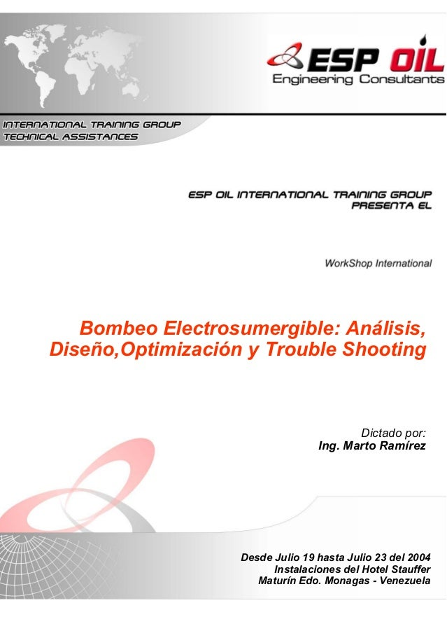 Bombeo Electrosumergible: Análisis,Diseño,Optimización y Trouble Shooting                                         Dictado ...