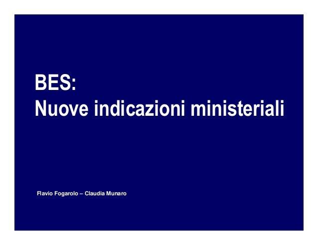 BES: Nuove indicazioni ministeriali Flavio Fogarolo – Claudia Munaro