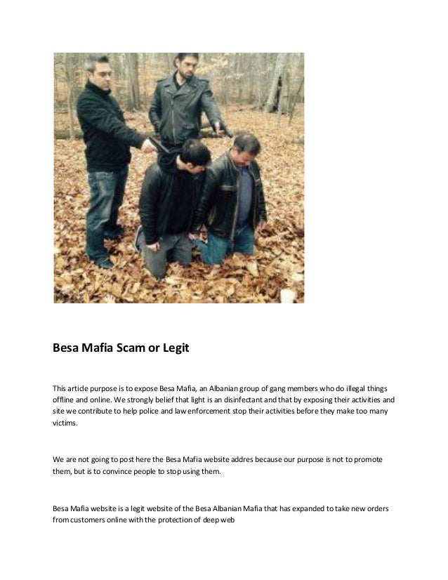 Besa Mafia Scam or Legit This article purpose is to expose Besa Mafia, an Albanian group of gang members who do illegal th...