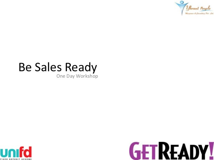 Be Sales Ready       One Day Workshop