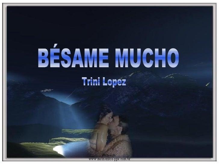 BÉSAME MUCHO Trini Lopez