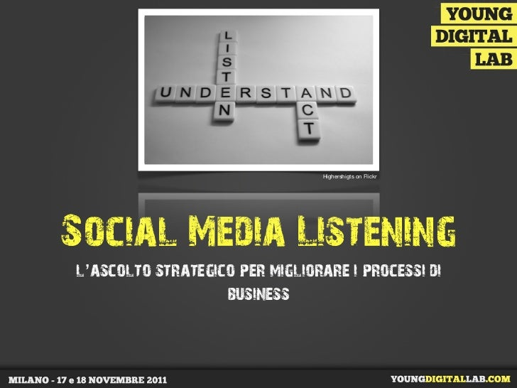 Highershigts on FlickrSocial Media Listeningl'ascolto strategico per migliorare i processi di                   business