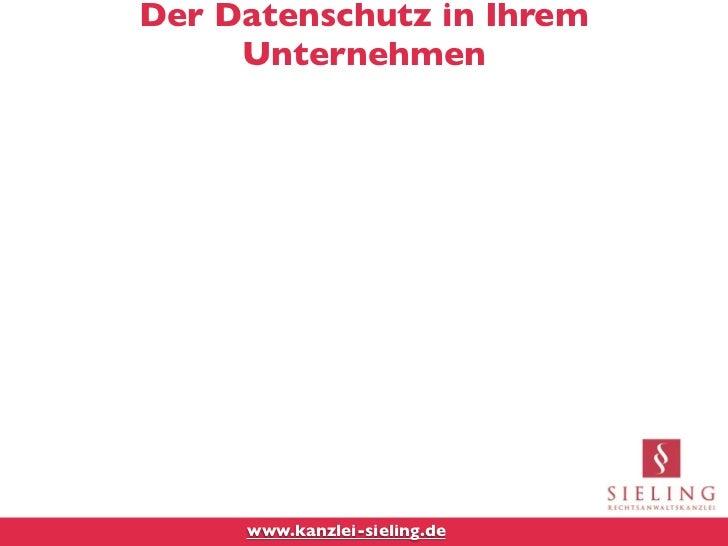 Der Datenschutz in Ihrem     Unternehmen     www.kanzlei-sieling.de