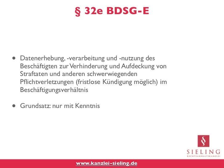 § 32e BDSG-E•   Datenerhebung, -verarbeitung und -nutzung des    Beschäftigten zur Verhinderung und Aufdeckung von    Stra...