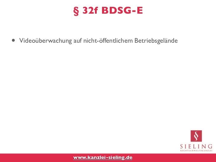§ 32f BDSG-E•   Videoüberwachung auf nicht-öffentlichem Betriebsgelände                      www.kanzlei-sieling.de