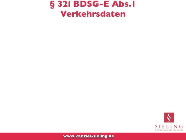 § 32i BDSG-E Abs.1   Verkehrsdaten  www.kanzlei-sieling.de