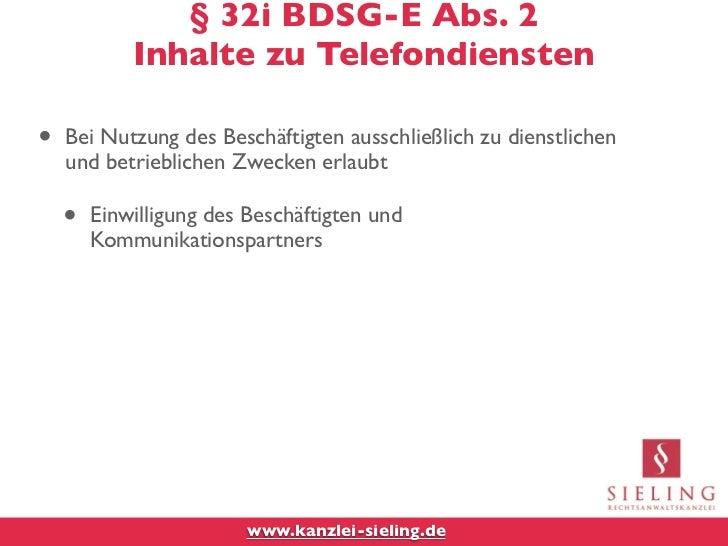 § 32i BDSG-E Abs. 2            Inhalte zu Telefondiensten•   Bei Nutzung des Beschäftigten ausschließlich zu dienstlichen ...