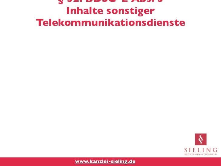 § 32i BDSG-E Abs. 3      Inhalte sonstigerTelekommunikationsdienste      www.kanzlei-sieling.de