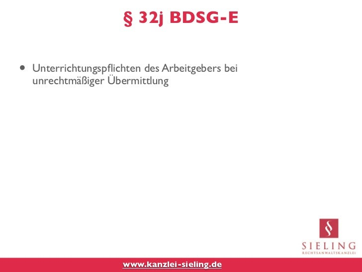 § 32j BDSG-E•   Unterrichtungspflichten des Arbeitgebers bei    unrechtmäßiger Übermittlung                      www.kanzle...