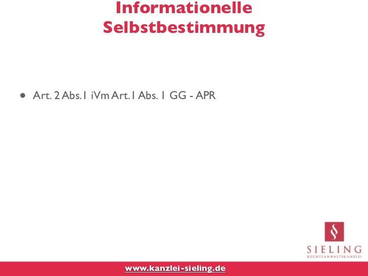 Informationelle                  Selbstbestimmung•   Art. 2 Abs.1 iVm Art.1 Abs. 1 GG - APR                       www.kanz...