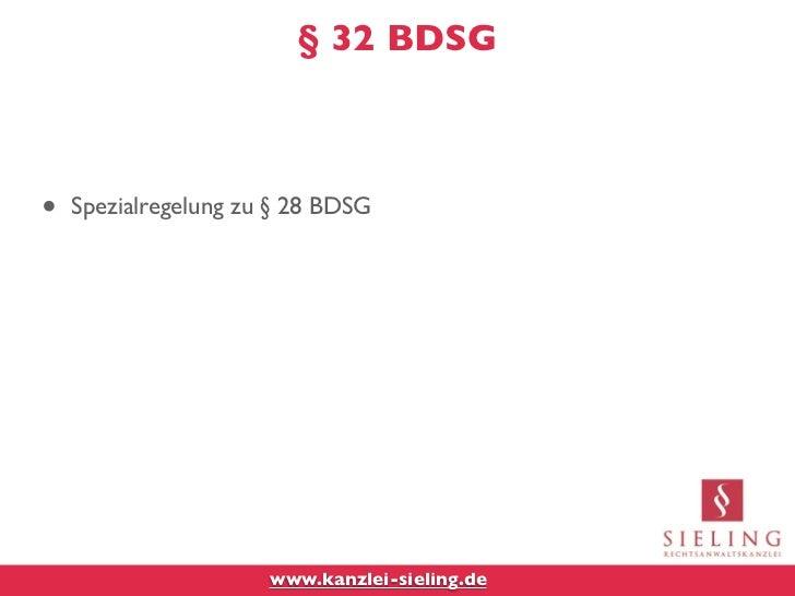 § 32 BDSG•   Spezialregelung zu § 28 BDSG                      www.kanzlei-sieling.de