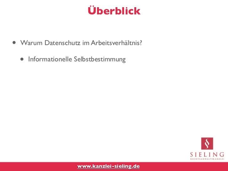 Überblick•   Warum Datenschutz im Arbeitsverhältnis?    •   Informationelle Selbstbestimmung                        www.ka...