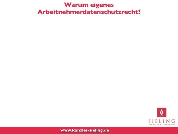 Warum eigenesArbeitnehmerdatenschutzrecht?      www.kanzlei-sieling.de