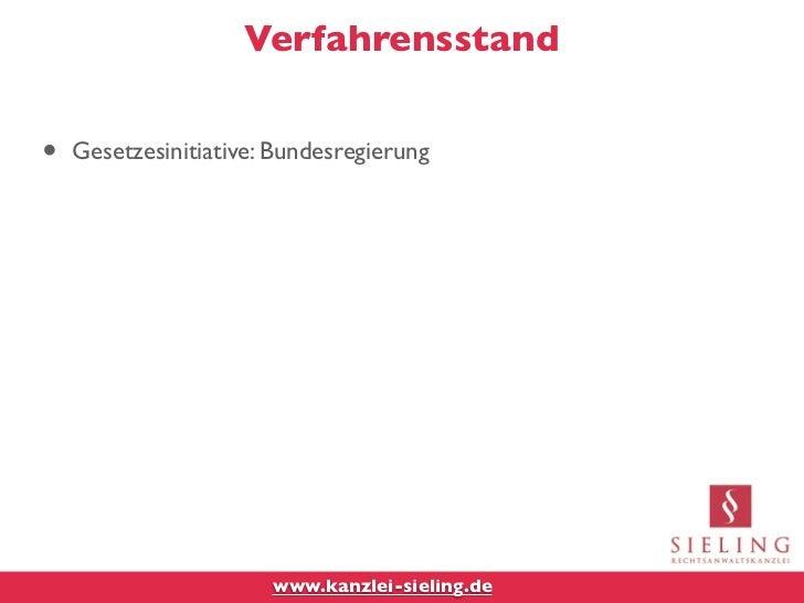 Verfahrensstand•   Gesetzesinitiative: Bundesregierung                       www.kanzlei-sieling.de