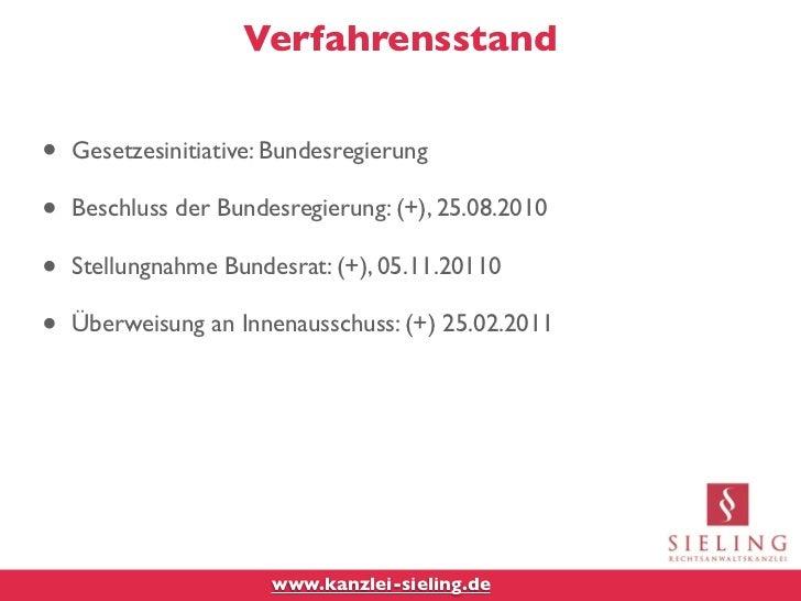 Verfahrensstand•   Gesetzesinitiative: Bundesregierung•   Beschluss der Bundesregierung: (+), 25.08.2010•   Stellungnahme ...