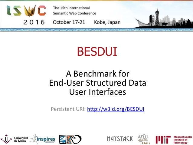 BESDUI A Benchmark for End-User Structured Data User Interfaces Persistent URI: http://w3id.org/BESDUI