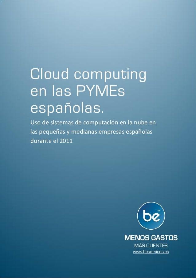 Cloud computingen las PYMEsespañolas.Uso de sistemas de computación en la nube enlas pequeñas y medianas empresas española...