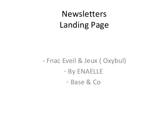 Newsletters  Landing Page  - Fnac Eveil & Jeux ( Oxybul)  - By ENAELLE  - Base & Co