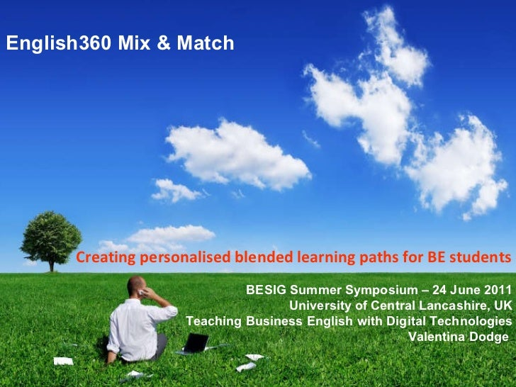 Creating personalised blended learning paths for BE students BESIG Summer Symposium  –  24 June 2011 University of Central...