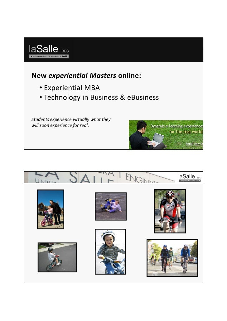 New experiential Masters online:    • Experiential MBA    • Technology in Business & eBusiness    .     Students experienc...