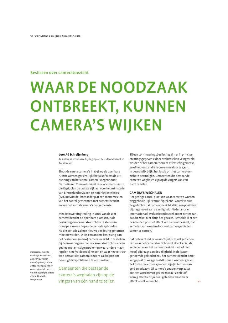 58 SECONDANT #3/4 | JULI-AUGUSTUS 2010     Beslissen over cameratoezicht   WAAR DE NOODZAAK ONTBREEKT, KUNNEN CAMERA'S WIJ...