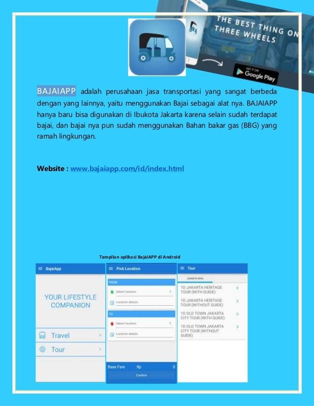BAJAIAPP adalah perusahaan jasa transportasi yang sangat berbeda dengan yang lainnya, yaitu menggunakan Bajai sebagai alat...
