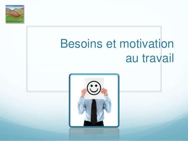 Besoins et motivation au travail