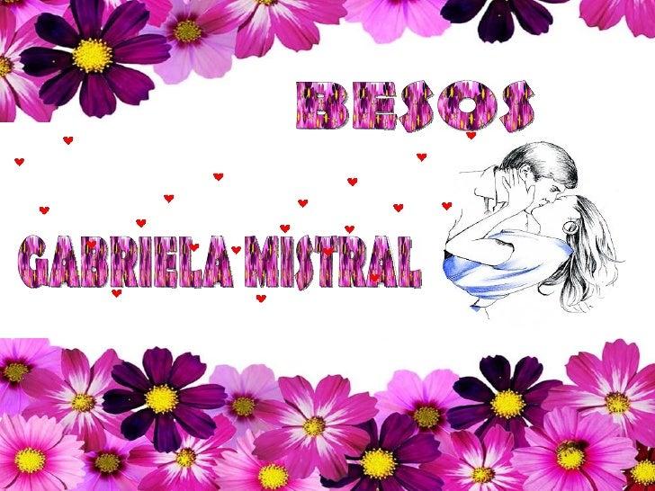 GABRIELA MISTRAL BESOS